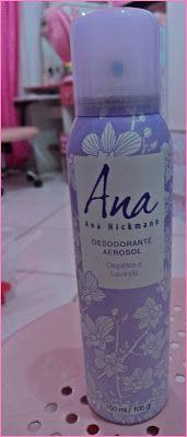 Pinkbelezura: Desodorante Aerosol Ana Hickmann - Orquídea Lavand...