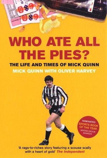 Who Ate All The Pies The Life And Times Of Mick Quinn Rags To Riches Stories Joey Barton Tony Adams