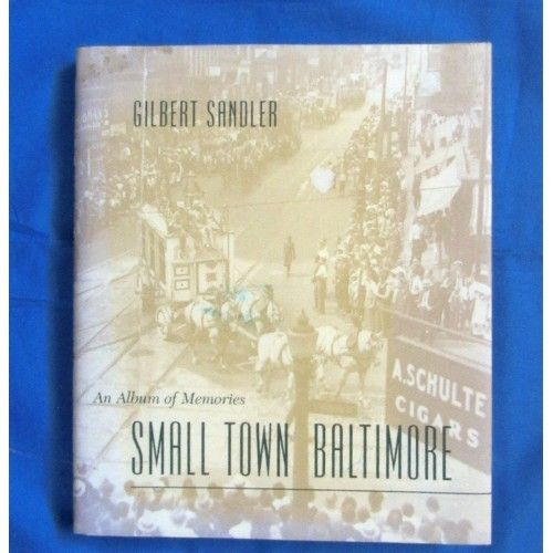 For Sale Small Town Baltimore An Album Of Memories Hc Book Historic Pictorial Webstore Books Small Towns Historical