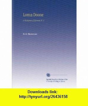 Lorna Doone A Romance of Exmoor, V. 3 R. D. Blackmore ,   ,  , ASIN: B002IIEKXK , tutorials , pdf , ebook , torrent , downloads , rapidshare , filesonic , hotfile , megaupload , fileserve