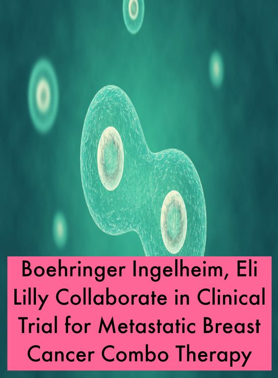 Boehringer Ingelheim, Eli Lilly Collaborate in Clinical Trial for Metastatic Breast Cancer Combo Therapy