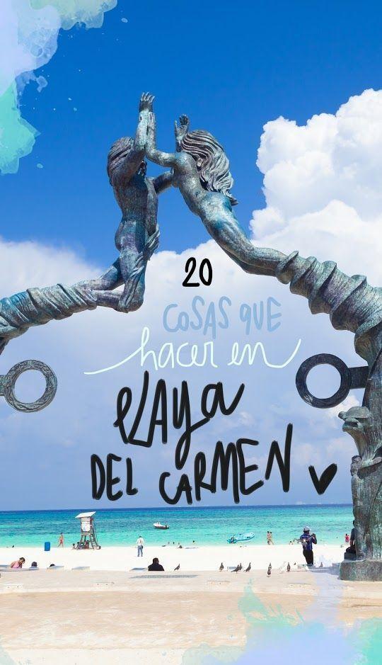 20 Cosas Que Ver Y Hacer En Playa Del Carmen Tulum Travel Mexico Travel Tulum Travel Guide