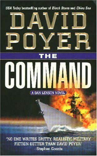 The Command: A Novel (Dan Lenson Novels) by David Poyer http://smile.amazon.com/dp/0312991819/ref=cm_sw_r_pi_dp_78qzwb032XRF7