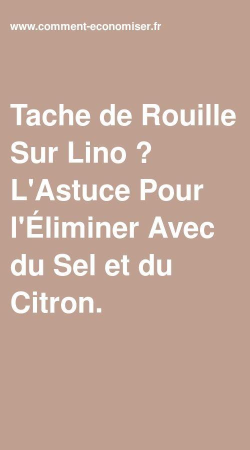Tache De Rouille Sur Lino L Astuce Pour L Eliminer Avec Du Sel Et Du Citron Tache De Rouille Tache Rouille