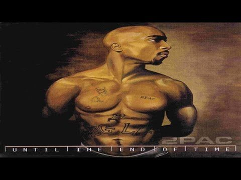2pac Until The End Of Time Full Album HQ | T' ADORE ...