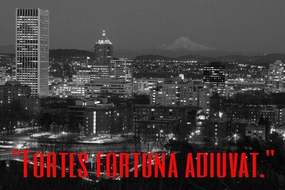 """Fortes fortuna adiuvat."" (Fortune favors the bold.) Portland, Oregon"