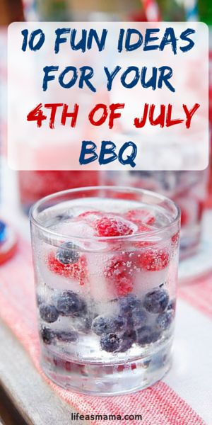10 Fun Ideas For Your 4th Of July BBQ