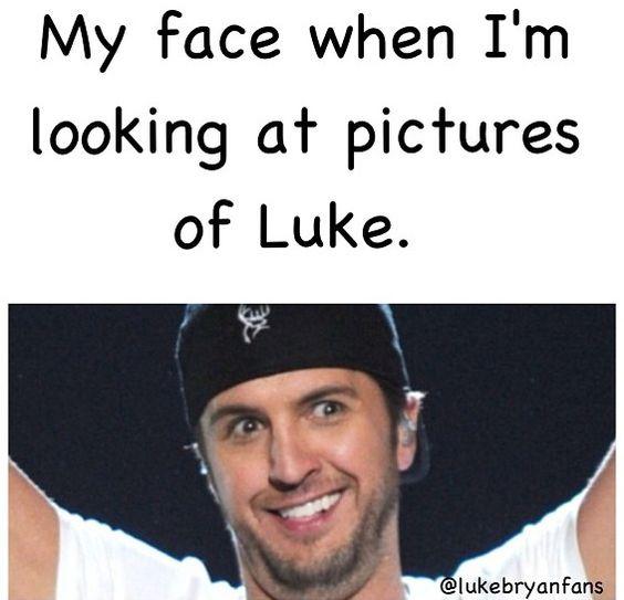 That's pretty accurate...   Luke Bryan my husband ...