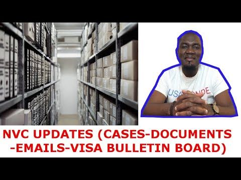 NVC (UPDATES CASES, DOCUMENTS, EMAILS, VISA BULLETIN BOARD) in