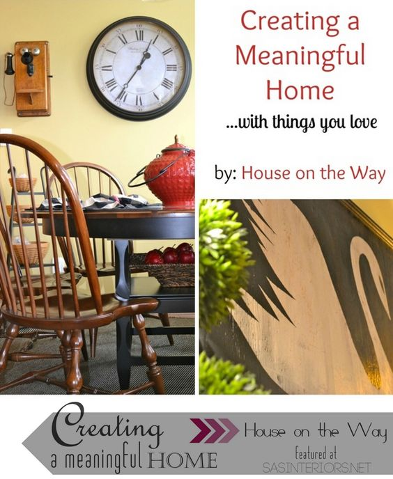 Create a Meaningful Home: Leslie of House on the Way gives us a tour of how she has thoughtfully created a meaningful home. See the entire series at www.sasinteriors.net