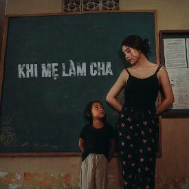 Phim Khi Mẹ Làm Cha