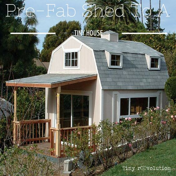 Can a pre fab shed be turned into a tiny house small for Prebuilt shed homes
