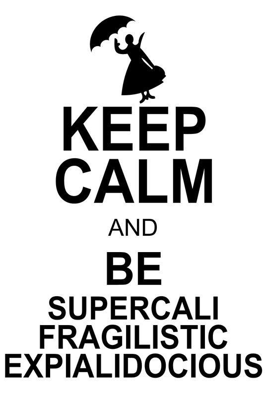 And Be Supercalifragilisticexpialidocious