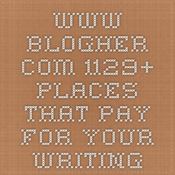 www.blogher.com - 1129+ places that pay for your writing