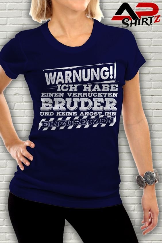Warnung! Ich habe einen verrückten Bruder und keine Angst ihn einzusetzen. Shirt http://www.ap-shirtz.de/bruder-warnung ⬅ ⬅ ⬅ Oder im AP-Shirtz Shop: http://www.ap-shirtz.de/⬅  ⬅  ⬅