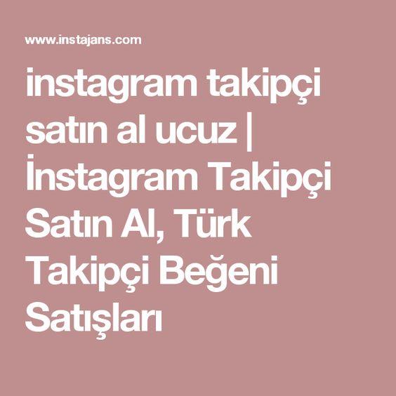 instagram takipçi satın al ucuz   İnstagram Takipçi Satın Al, Türk ...