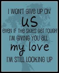 I Won't Give Up.