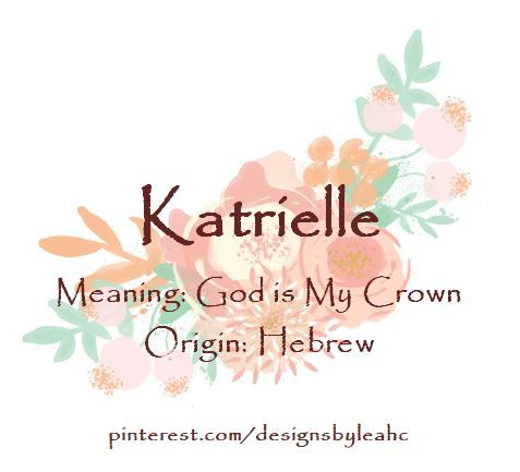Baby Girl Name Katrielle Meaning God Is My Crown Origin Hebrew Www Pinterest Com Designsbyleahc Hebrew Girl Names Names With Meaning Unique Baby Names