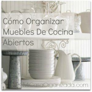 C mo organizar muebles de cocina abiertos o con puertas de vidrio organizaci n cocina - Muebles para organizar ...