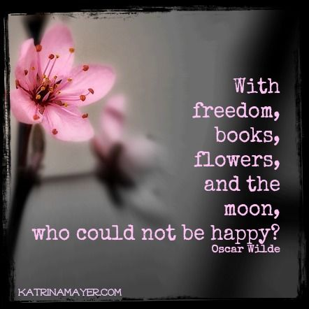 With freedom books flowers and the moon who could not be happy oscar wilde my thoughts - Flowers that mean freedom ...