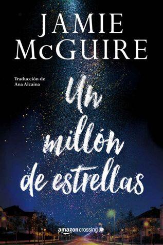 Un Millón De Estrellas Jamie Mcguire En Tu Libro Gratis Podrás Descargar Los M Libros Para Leer Juveniles Mejores Libros Para Leer Libros Para Adolescentes