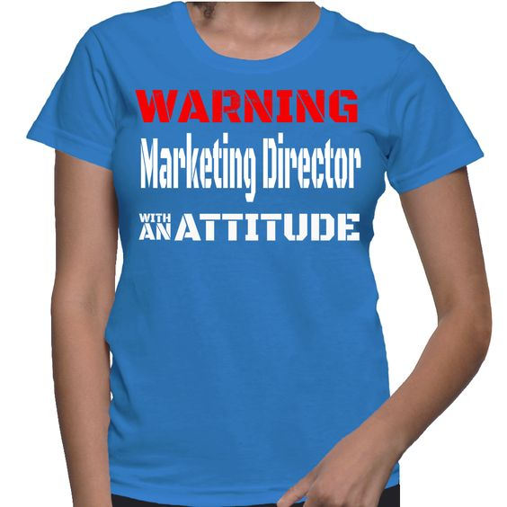 Warning Marketing Director With An Attitude T-Shirt