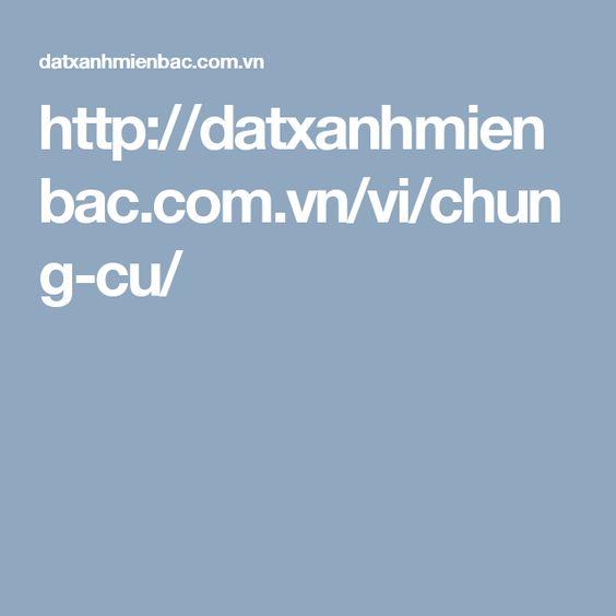 http://datxanhmienbac.com.vn/vi/chung-cu/
