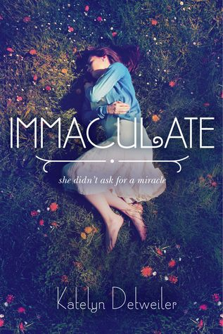 Immaculate by Katelyn Detweiler: May 26th 2015 by Viking Children's