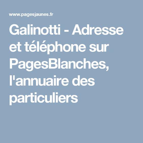 Galinotti - Adresse et téléphone sur PagesBlanches, l'annuaire des particuliers