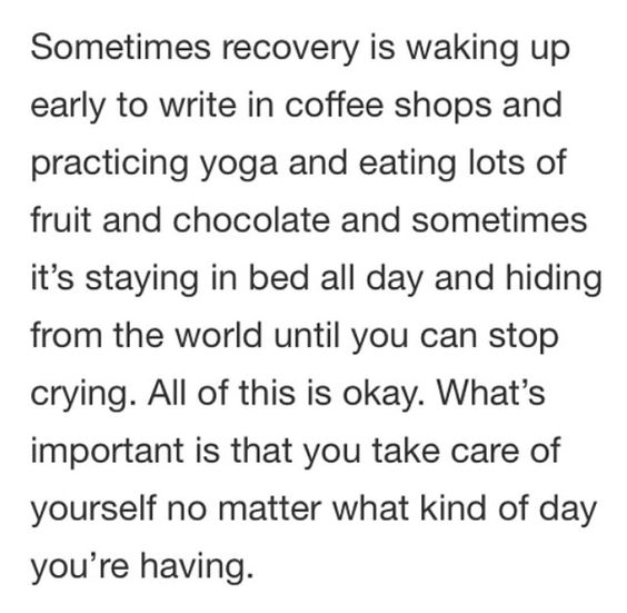 What's important is that you take care of yourself no matter what kind of day you're having! <3 #recovery: