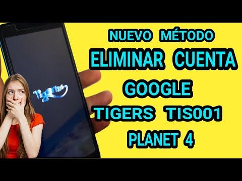 Eliminar Cuenta Frp Tigers Tis001 Como Quitar Cuenta Google Tigers Planet 4 Youtube Youtube How To Remove Playbill