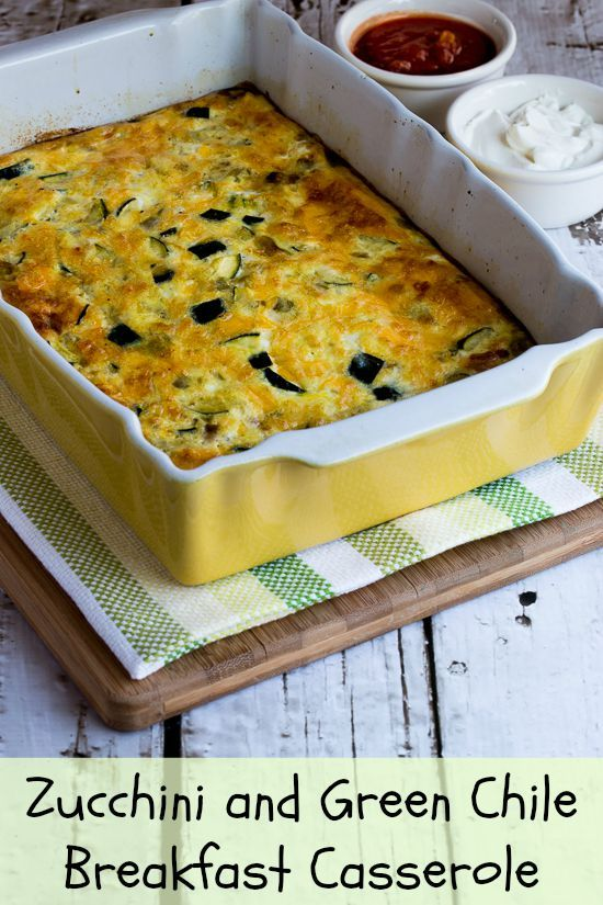 This delicious Zucchini and Green Chile Breakfast Casserole is low ...