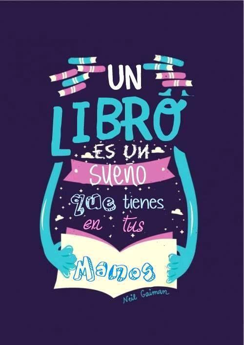 Un libro es un sueño que tienes en tus manos.: