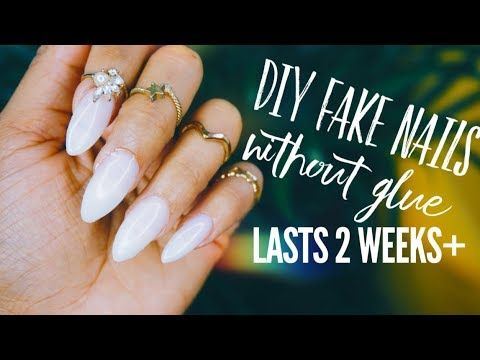 Diy Fake Nails Without Glue Last For 2 Weeks Youtube Fake Nails Diy Fake Nails Diy Acrylic Nails
