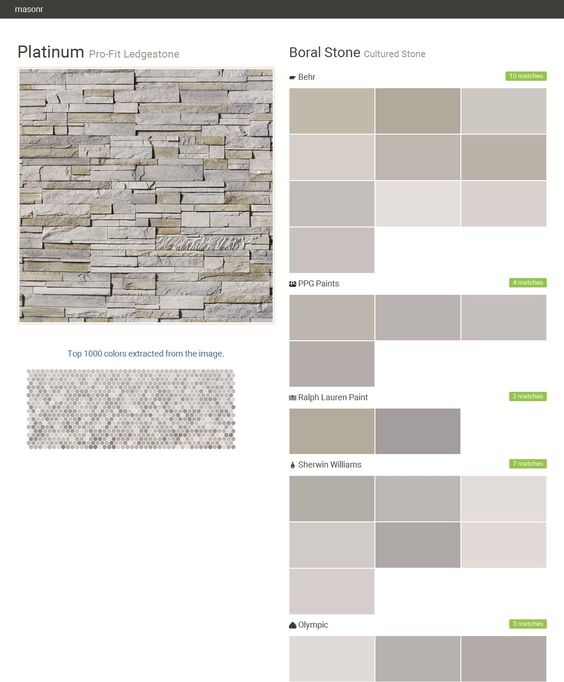 Platinum. Pro-Fit Ledgestone. Cultured Stone. Boral Stone. Behr. PPG Paints. Ralph Lauren Paint. Sherwin Williams. Olympic. Click the gray Visit button to see the matching paint names.: