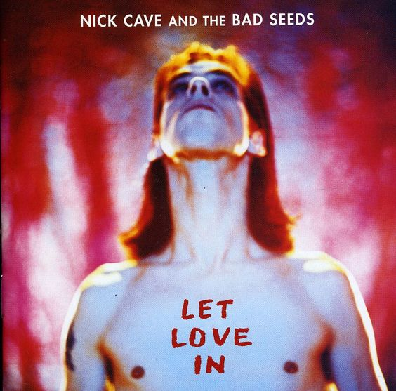Nick & The Bad Seeds Cave - Let Love In