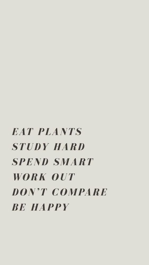 Coma plantas Estude muito Gaste pouco Exercite se  Não compare Seja feliz