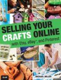 Selling your Crafts Online promises to go over the Etsy, eBay and Pinterest market places.  A key read if you don't know what marketplace online is the best for you and your small business.