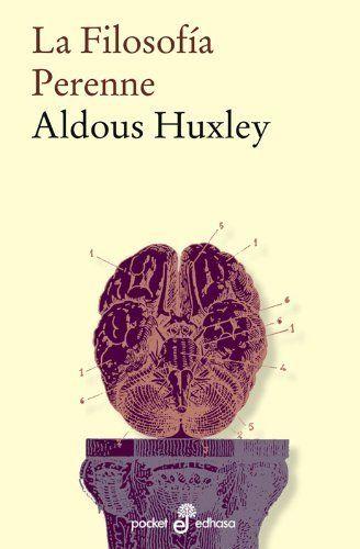 La Filosofia Perenne Aldous Huxley Comprar El Libro Ver Opiniones Y Comentarios Compra Y Venta De Libros Libros De Filosofía Libros Para Leer Aldous Huxley