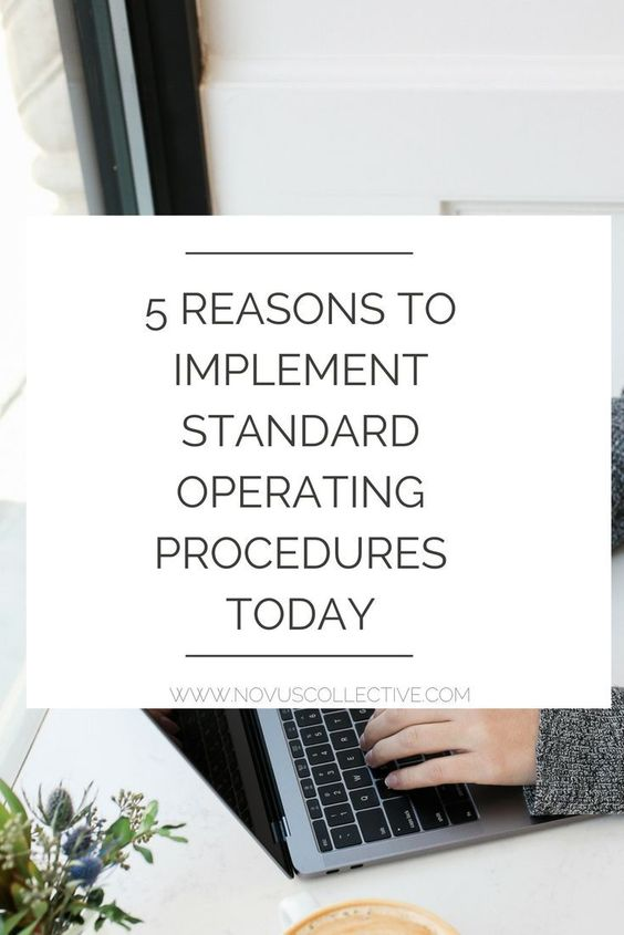 5 Reasons To Implement Standard Operating Procedures Today Standard Operating Procedure Procedure Business Systems