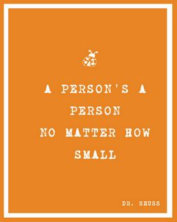 A person's a person no matter how small printable!