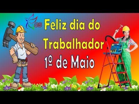 Feliz Dia Do Trabalhador 1º De Maio Dia Do Trabalhador Linda