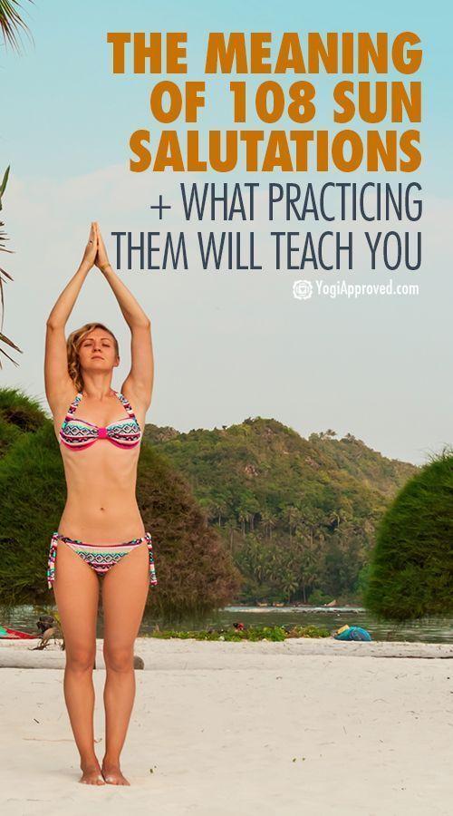 The Meaning Of 108 Sun Salutations What Practicing Them Will Teach You Ashtanga Yoga 108 Sun Salutations Sun Salutation