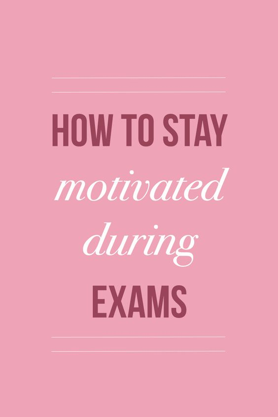 how to keep yourself motivated to study