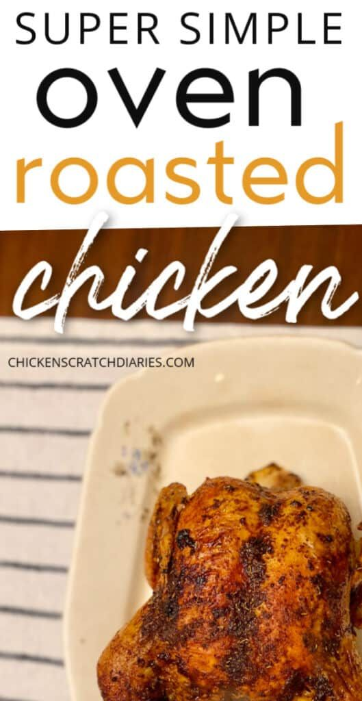 Super Simple Roasted Chicken Recipe Recipe Roast Chicken Recipes Oven Roasted Chicken Oven Roasted Whole Chicken