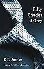 Fifty Shades of Grey Book One of The Fifty Shades of Grey Trilogy