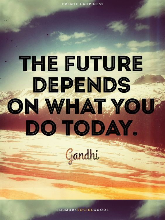 """""""The future depends on what you do today."""" – Gandhi #wisewords:"""