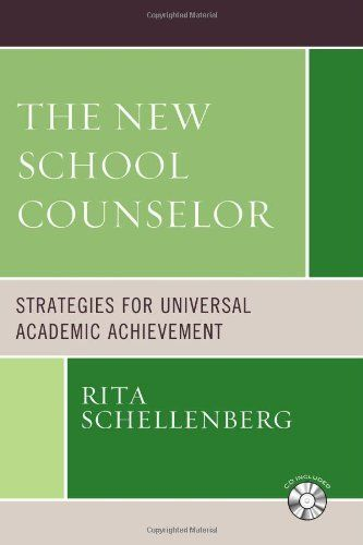 The New School Counselor: Strategies for Universal Academic Achievement includes CD-ROM by Rita Schellenberg. $39.95. Publisher: R&L Education; Pap/Cdr edition (October 23, 2008). Publication: October 23, 2008
