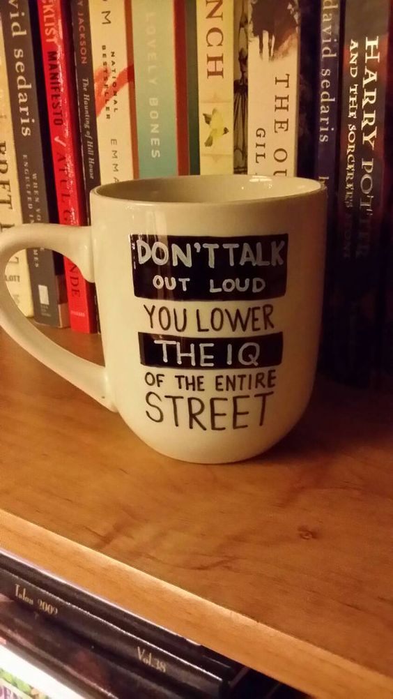 Don't Talk Out Loud, You Lower the IQ of the Entire Street Sherlock Holmes quote…