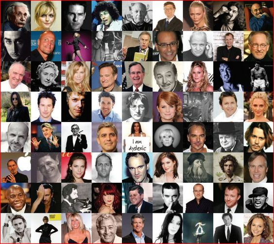 these people share something in common... it is not that they are famous... they are all Dyslexic...